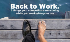 5 things your competitors were doing while you worked on your tan.